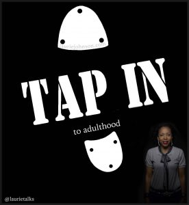 tap in to adulthood